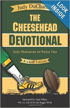 Cheesehead Devotional: Daily Meditations for Green Bay Packers, Their Fans, and NFL Football Fanatics by Judy DuCharme