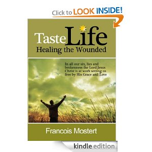 TASTE LIFE Healing the Wounded