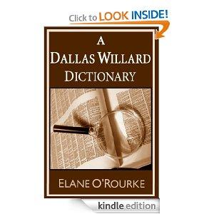 A Dallas Willard Dictionary by Elane O'Rourke