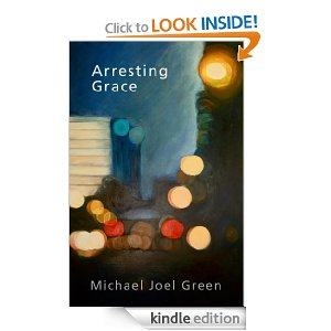 Arresting Grace by Michael Joel Green