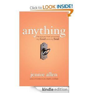 Anything: The Prayer That Unlocked My God and My Soul by Jennie Allen