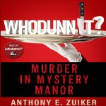 Free: Whodunnit?: Murder in Mystery Manor | Anthony Zuiker