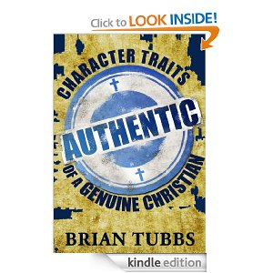 Authentic: Character Traits of a Genuine Christian by Brian Tubbs