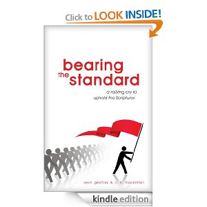 Bearing the Standard: A Rallying Cry to Uphold the Scriptures by Kevin Geoffrey and CH Mackintosh