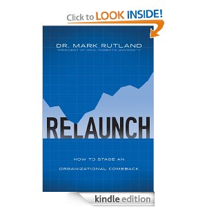 ReLaunch: How to Stage an Organizational Comeback by Mark Rutland