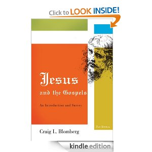Jesus and the Gospels by Craig Blomberg (2nd Edition)