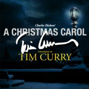 A Christmas Carol: A Signature Performance by Tim Curry | [Charles Dickens]