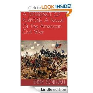 A Difference of Purpose: A Novel of the American Civil War by Terry Soileau