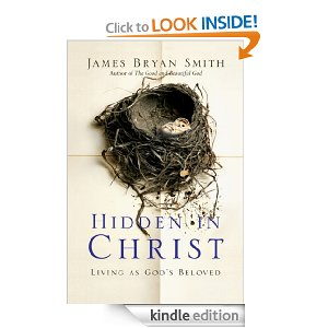 Hidden in Christ: Living as God's Beloved by James Bryan Smith
