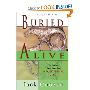 Buried Alive: The Startling, Untold Story About Neanderthal Man by Jack Cuozzo