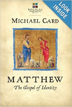 Matthew: The Gospel of Identity by Michael Card