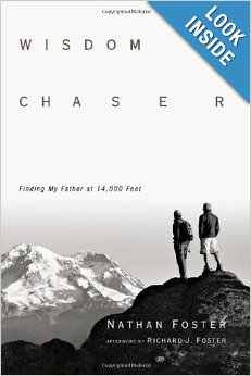 Wisdom Chaser: Finding My Father at 14,000 Feet by Nathan Foster