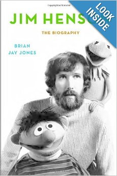 Jim Henson: The Biography by Brian Jay Jones