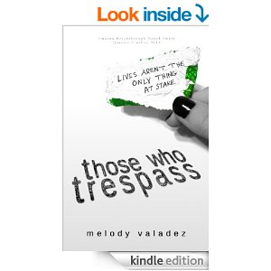 Those Who Trespass by Melody Valadez