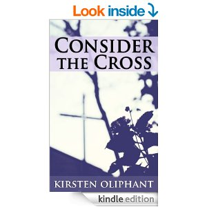 Consider the Cross: Devotions for Lent by Kirsten oliphant
