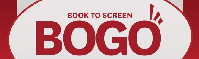 Book to Screen BOGO Sale