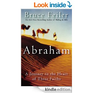 Abraham: A Journey to the Heart of Three Faiths by Bruce Feiler