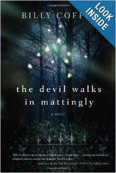 The Devil Walks in Mattingly by Billy Coffey