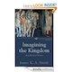 Imagining the Kingdom: How Worship Works by James KA Smith
