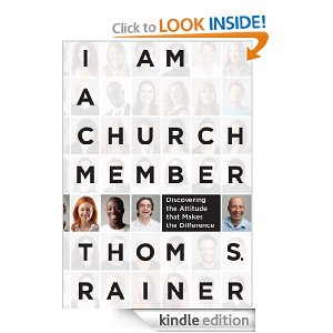 I Am a Church Member: Discovering the Attitude that Makes the Difference by Thom S. Rainer