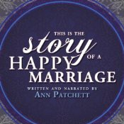 This Is the Story of a Happy Marriage | [Ann Patchett]