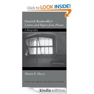 "Dietrich Bonhoeffer's ""Letters and Papers from Prison"": A Biography (Lives of Great Religious Books)"