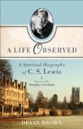 A Live Observed: A Spiritual Biography of CS Lewis