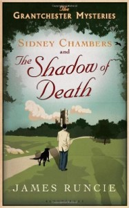 Sidney Chambers and the Shadow of Death by Jame Runcie (Granchester Mysteries #1)