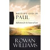 Meeting God in Paul: Reflections for the Season of Lent by Rowan Williams