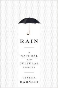 Rain: A Natural and Cultural History by Cynthia Barnett