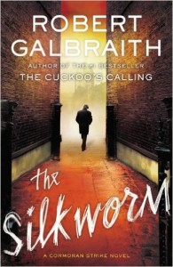 The Silkworm by Robert Galbraith (Cormran Strike #2)