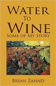 Water To Wine: Some of My Story by Brian Zahnd