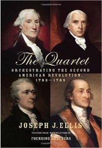 The Quartet: Orchestrating the Second American Revolution, 1783-1789 by Joseph Ellis