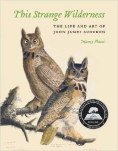 This Strange Wilderness: The Life and Art of John James Audubon