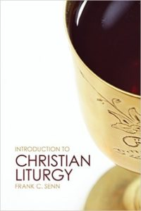 Introduction to Christian Liturgy by Frank Senn book review