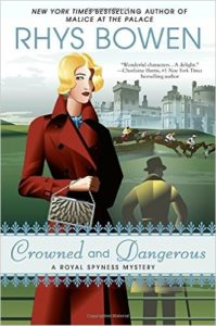 Crowned and Dangerous (Her Royal Spyness #10) by Rhys Bowen book review