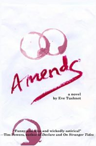 Amends: A Novel by Eve Tushnet