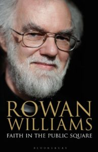 Faith in the Public Square by Rowan Williams Book Review