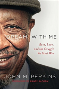 Dream With Me: Race, Love and the Struggle We Must Win by John Perkins