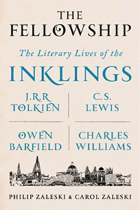 The Fellowship: The Literary Lives of the Inklings by Philip and Carol Zaleski