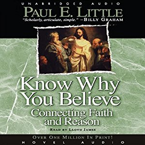 Know Why You Believe: Connecting Faith and Reason
