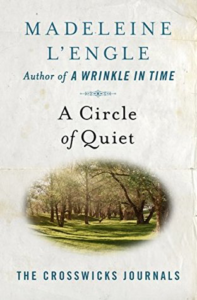 A Circle of Quiet by Madeleine L'Engle (Crosswicks Journals #1)