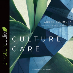 Culture Care: Reconnecting with Beauty for Our Common Life by Makoto Fujimura