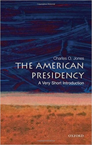 The American Presidency: A Very Short Introduction by Charles Jones