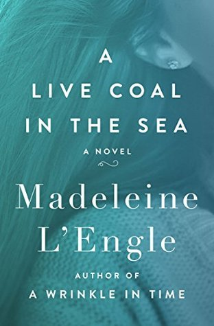 A Live Coal in the Sea: A Novel