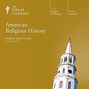 American Religious History by Patrick Alitt (Great Courses)