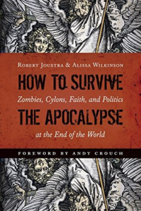 Book Review: How to Survive the Apocalypse: Zombies, Cylons, Faith, and Politics at the End of the World