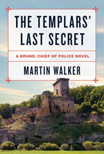 The Templars' Last Secret by Martin Walker (Bruno Chief of Police #10)