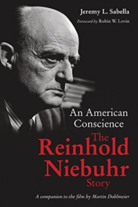 An American Conscience: The Reinhold Niebuhr Story by Jeremy Sabella