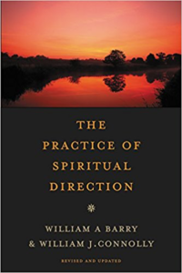 The Practice of Spiritual Direction by William Barry and William Connolly